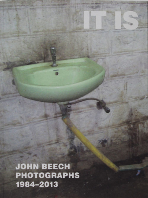 IT IS - John Beech Photographs 1984–2013
